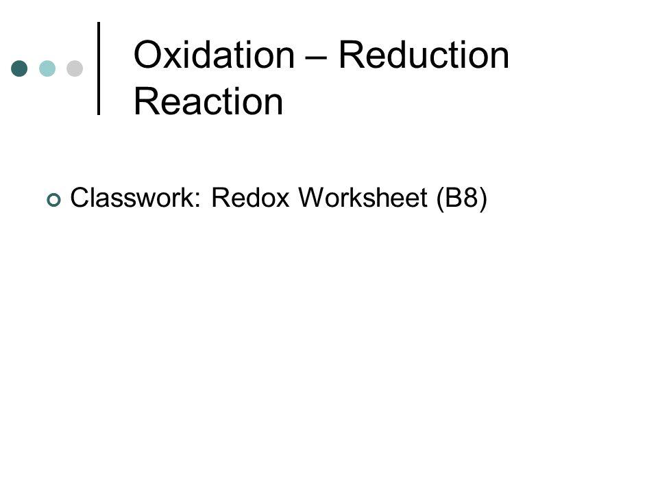 redox work sheet File: redox half reactions work sheet nina szymanowski ashley hall school, sc charleston, sc 12 views 0 downloads 1 favorites copy of chemistry.