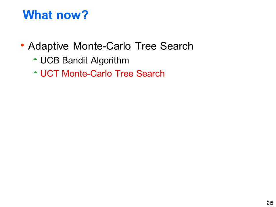 Bandit based Monte-Carlo Planning