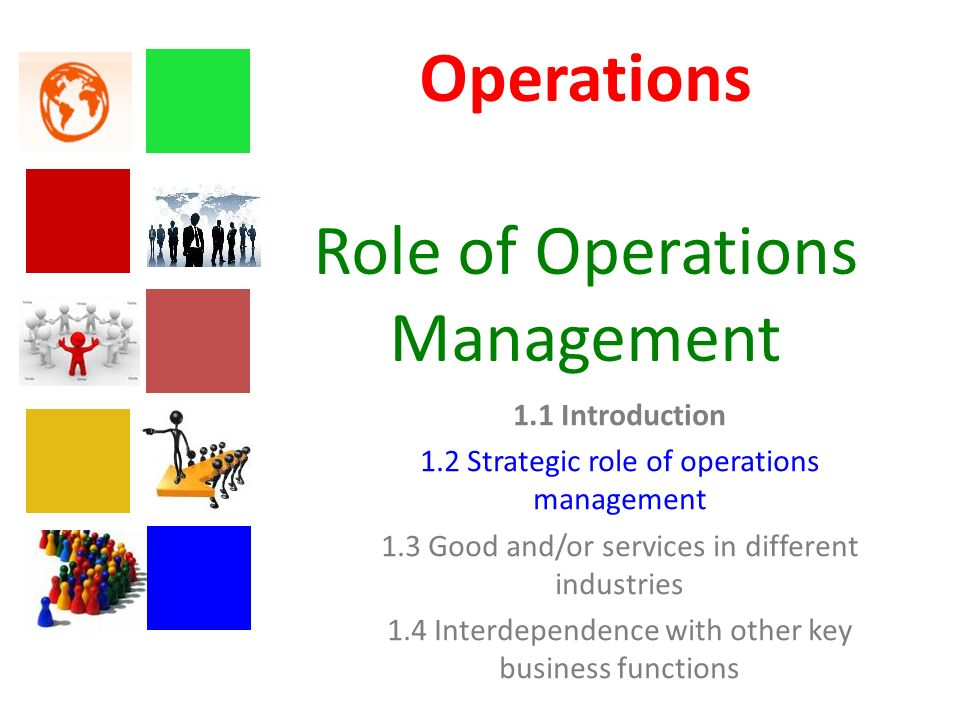 strategic role of operations management The strategic plan is a general guide for the management of the organisation according to the priorities and goals of stakeholders the strategic plan does not stipulate the day-to-day tasks and activities involved in running the organisation.