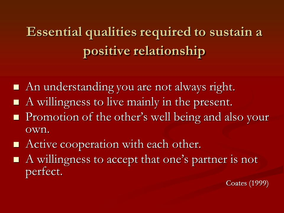 Essential qualities required to sustain a positive relationship