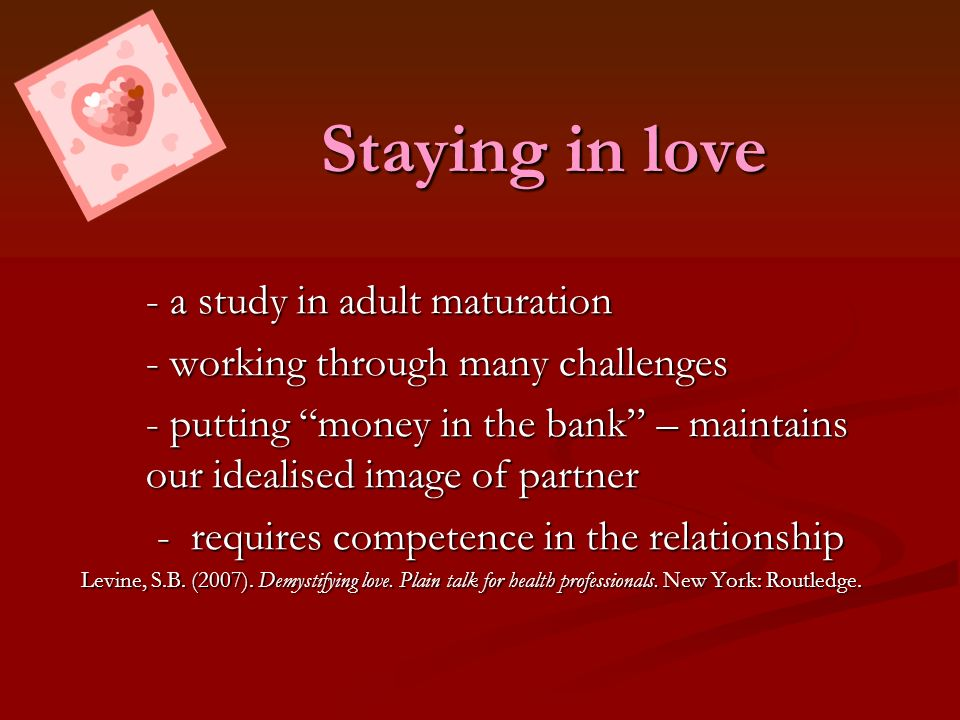 Staying in love - a study in adult maturation
