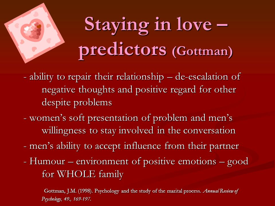Staying in love – predictors (Gottman)