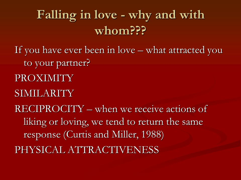 Falling in love - why and with whom