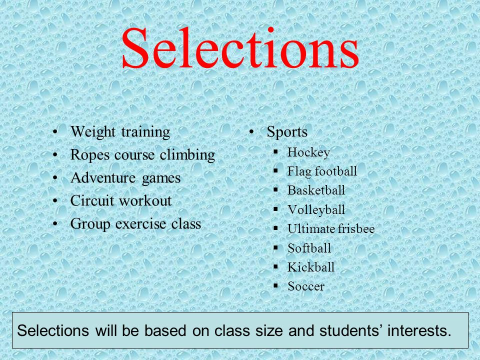 Selections Weight training Ropes course climbing Adventure games