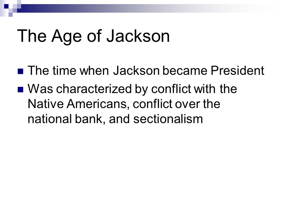 "the democratic standards of andrew jackson in his age and time as the american president Even though andrew jackson was president only from 1829 to 1837, his influence on american politics was pervasive both before and after his time in office the years from about 1824 to 1840 have been called the ""age of jacksonian democracy"" and the ""era of the common man"" by modern."