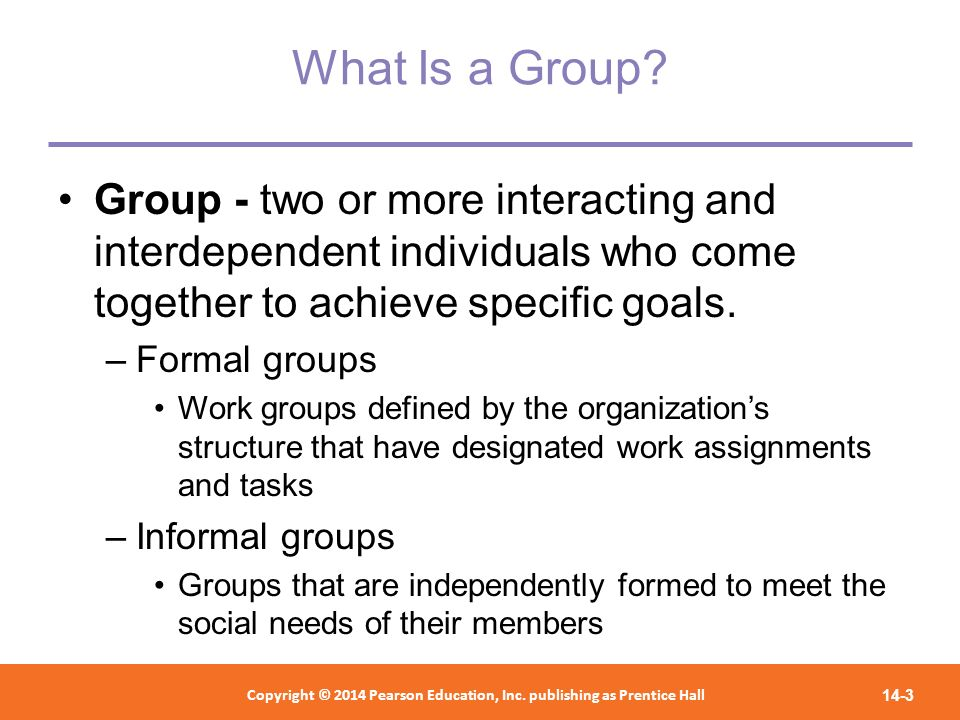 What Is a Group Group - two or more interacting and interdependent individuals who come together to achieve specific goals.