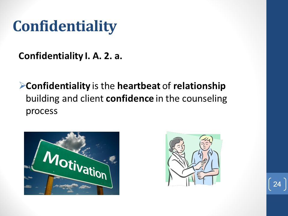 ethics confidentiality in counseling As a mental-health counselor what are some ethical issues  have to uphold confidentiality on a  harm as defined by the american counseling.