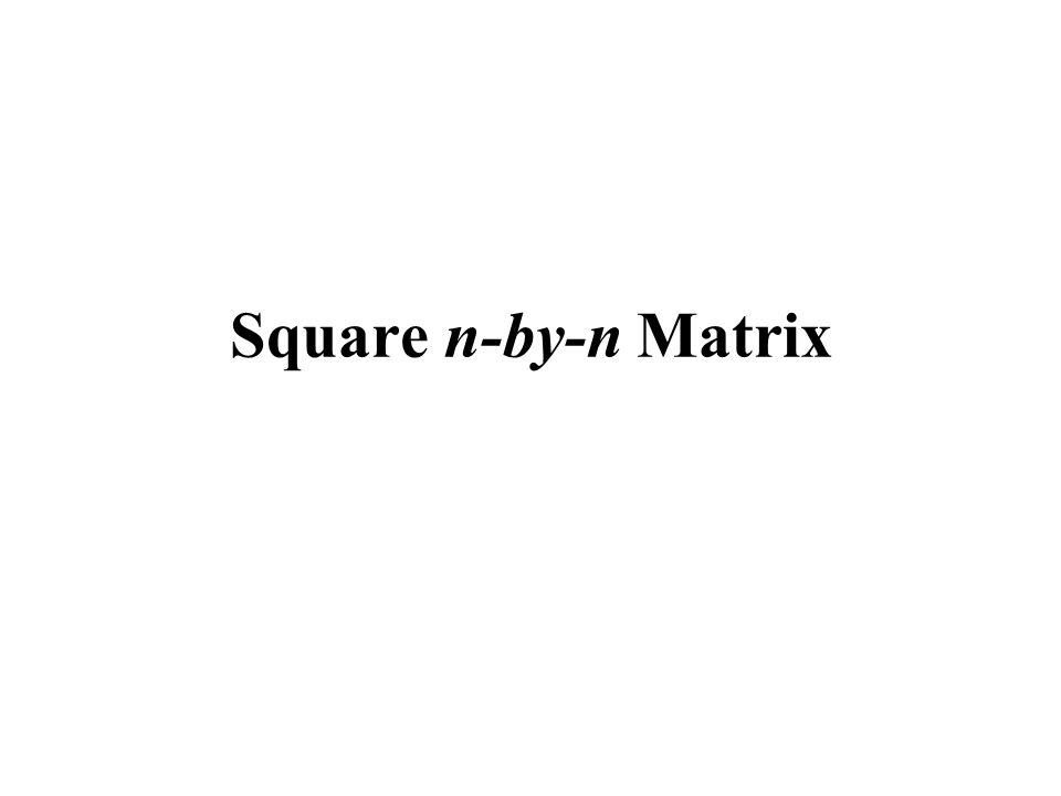 square matrix The nonlinear dynamics of a system with periodic structure can be analyzed  using a square matrix we show that because of the special.