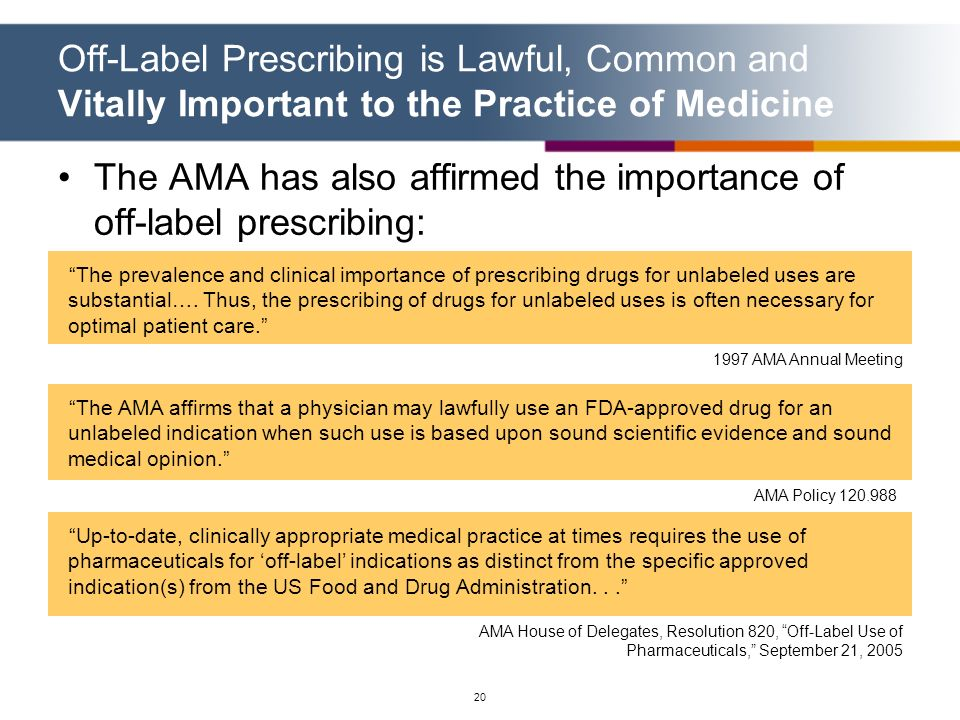 The AMA has also affirmed the importance of off-label prescribing: