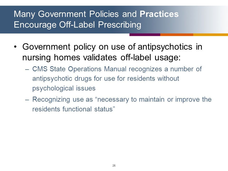 Many Government Policies and Practices Encourage Off-Label Prescribing