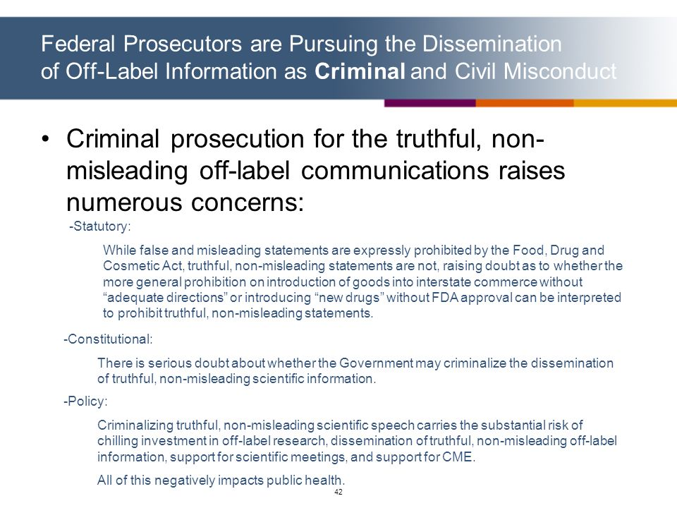 Federal Prosecutors are Pursuing the Dissemination of Off-Label Information as Criminal and Civil Misconduct