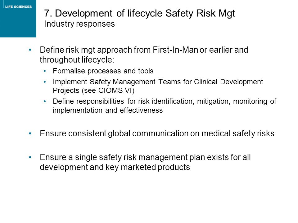 7. Development of lifecycle Safety Risk Mgt Industry responses