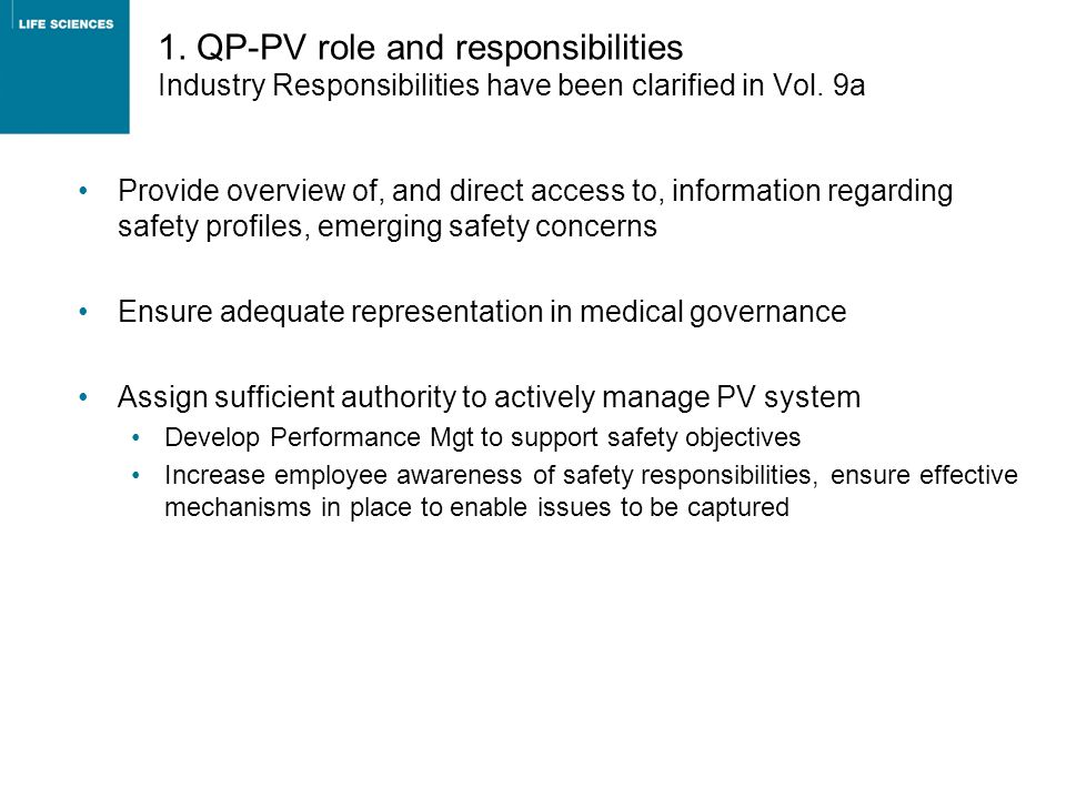 1. QP-PV role and responsibilities Industry Responsibilities have been clarified in Vol. 9a