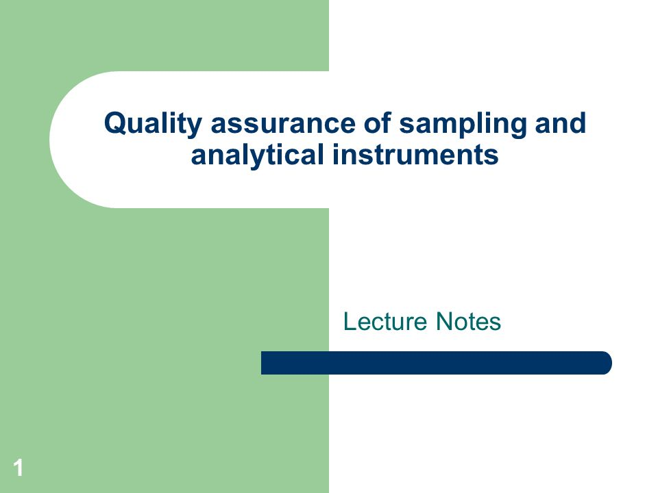 Quality assurance of sampling and analytical instruments