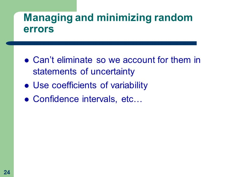 Managing and minimizing random errors