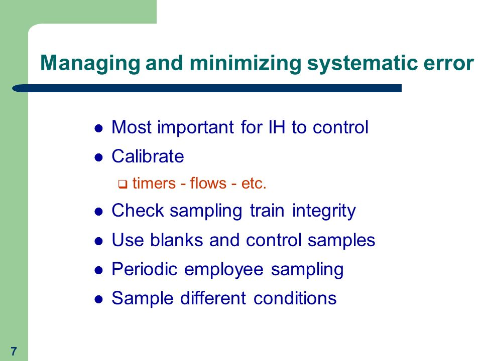 Managing and minimizing systematic error