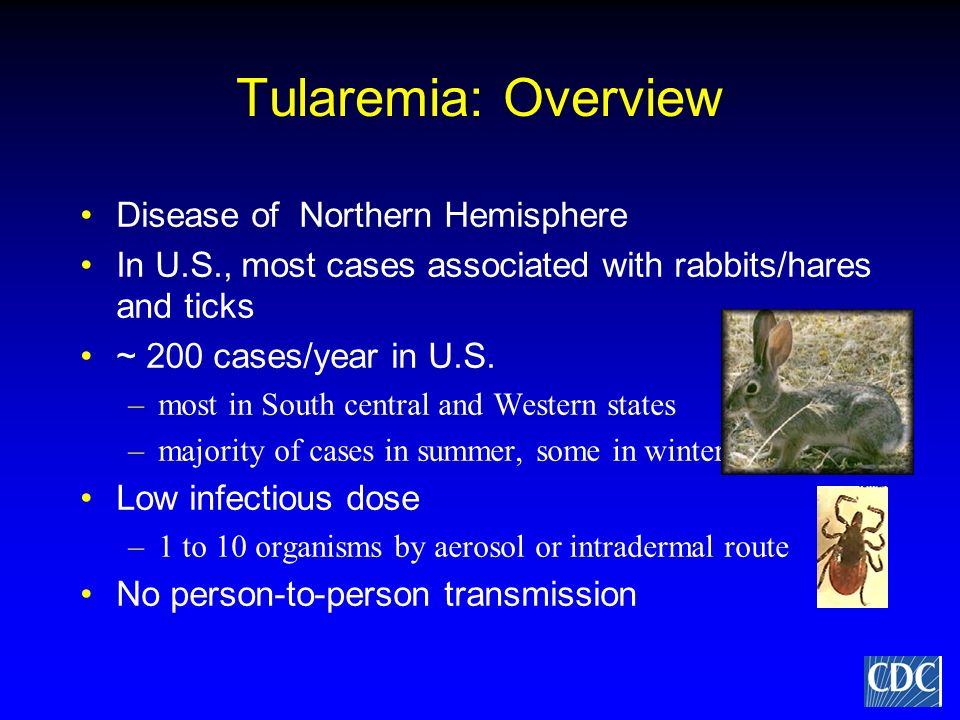 Tularemia: Overview Disease of Northern Hemisphere