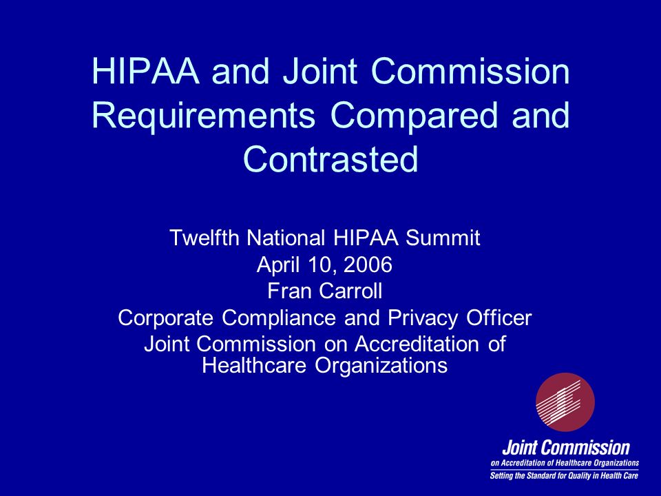 HIPAA and Joint Commission Requirements Compared and Contrasted