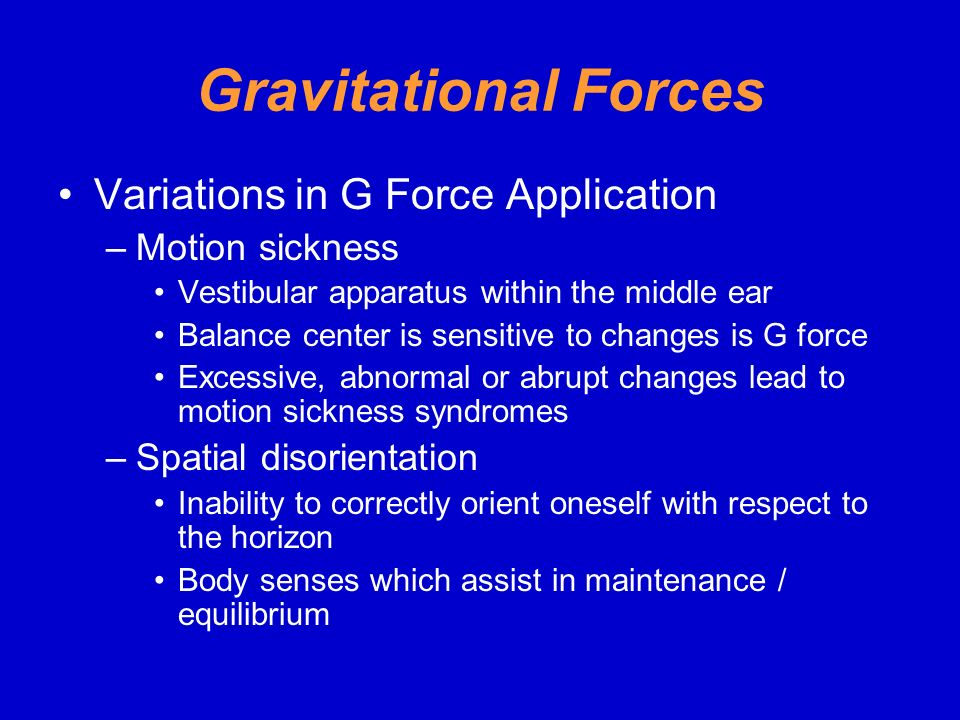Gravitational Forces Variations in G Force Application Motion sickness