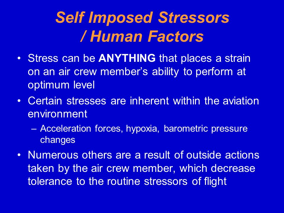 Self Imposed Stressors / Human Factors