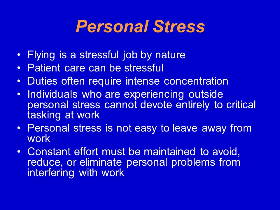 Personal Stress Flying is a stressful job by nature