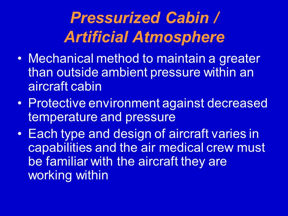 Pressurized Cabin / Artificial Atmosphere