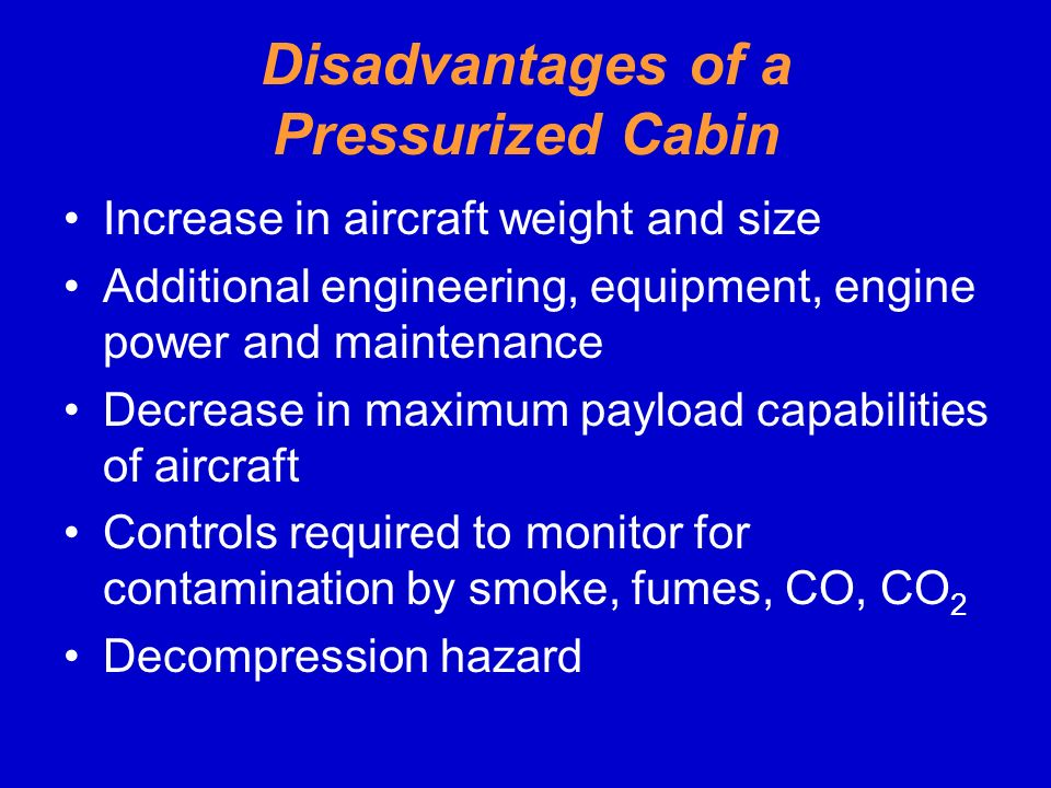 Disadvantages of a Pressurized Cabin