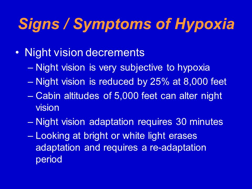 Signs / Symptoms of Hypoxia