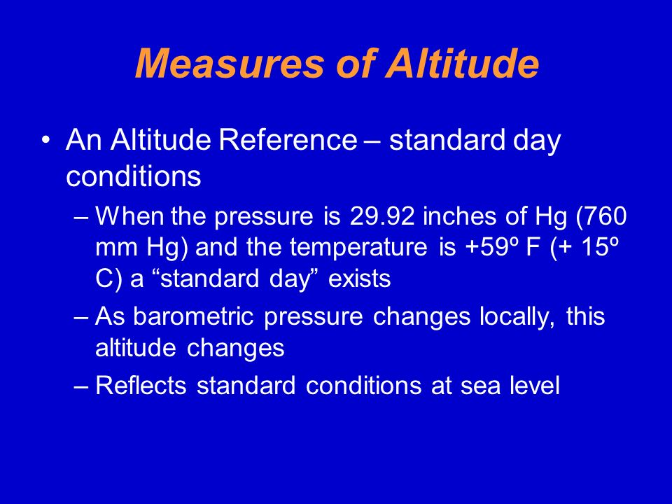 Measures of Altitude An Altitude Reference – standard day conditions