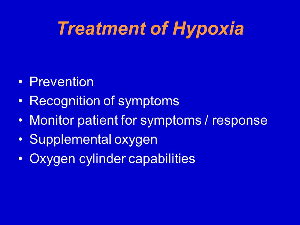 Treatment of Hypoxia Prevention Recognition of symptoms