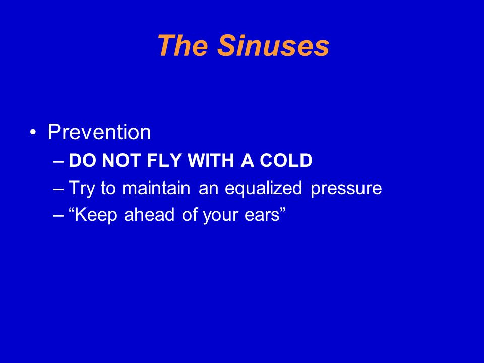 The Sinuses Prevention DO NOT FLY WITH A COLD