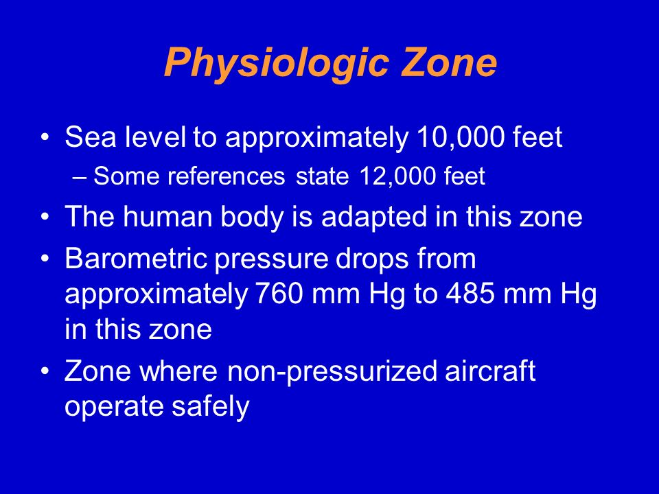 Physiologic Zone Sea level to approximately 10,000 feet
