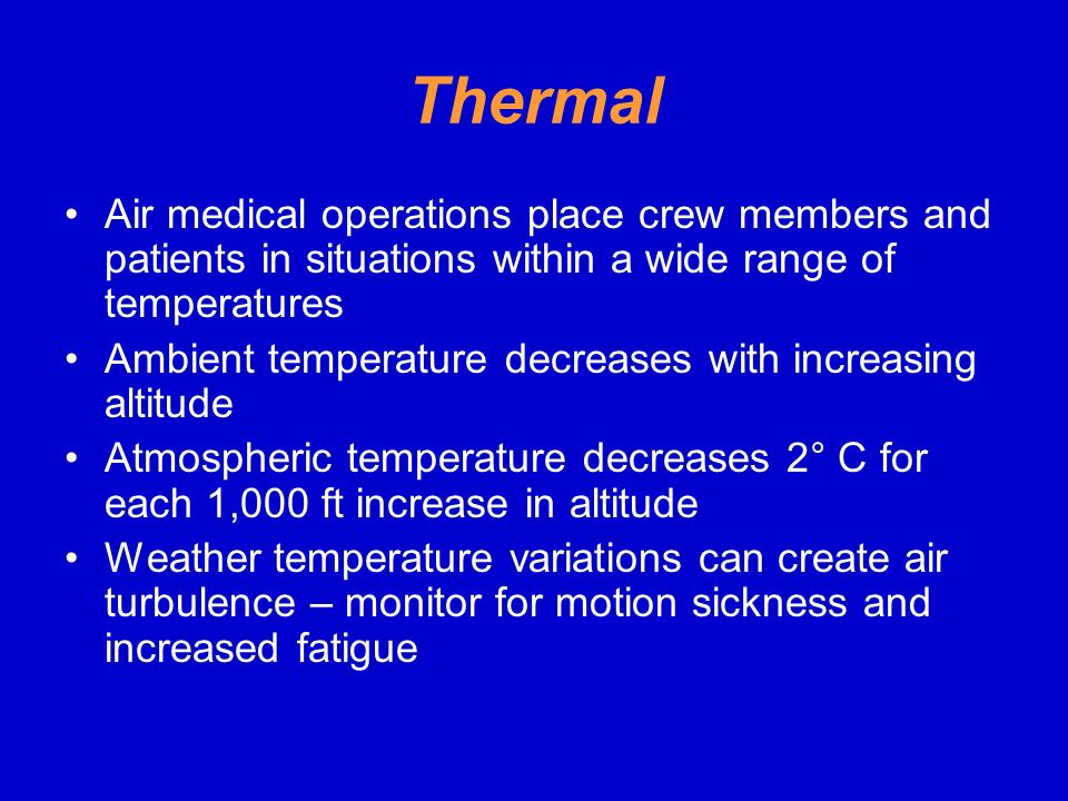 Thermal Air medical operations place crew members and patients in situations within a wide range of temperatures.