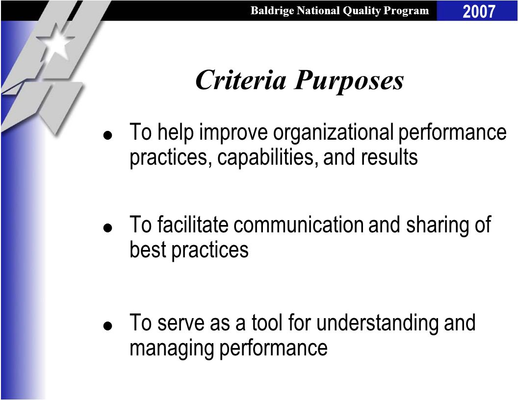 Criteria Purposes To help improve organizational performance practices, capabilities, and results.