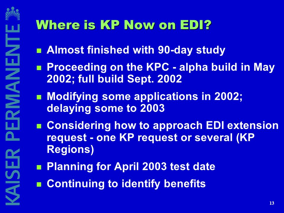 Where is KP Now on EDI Almost finished with 90-day study
