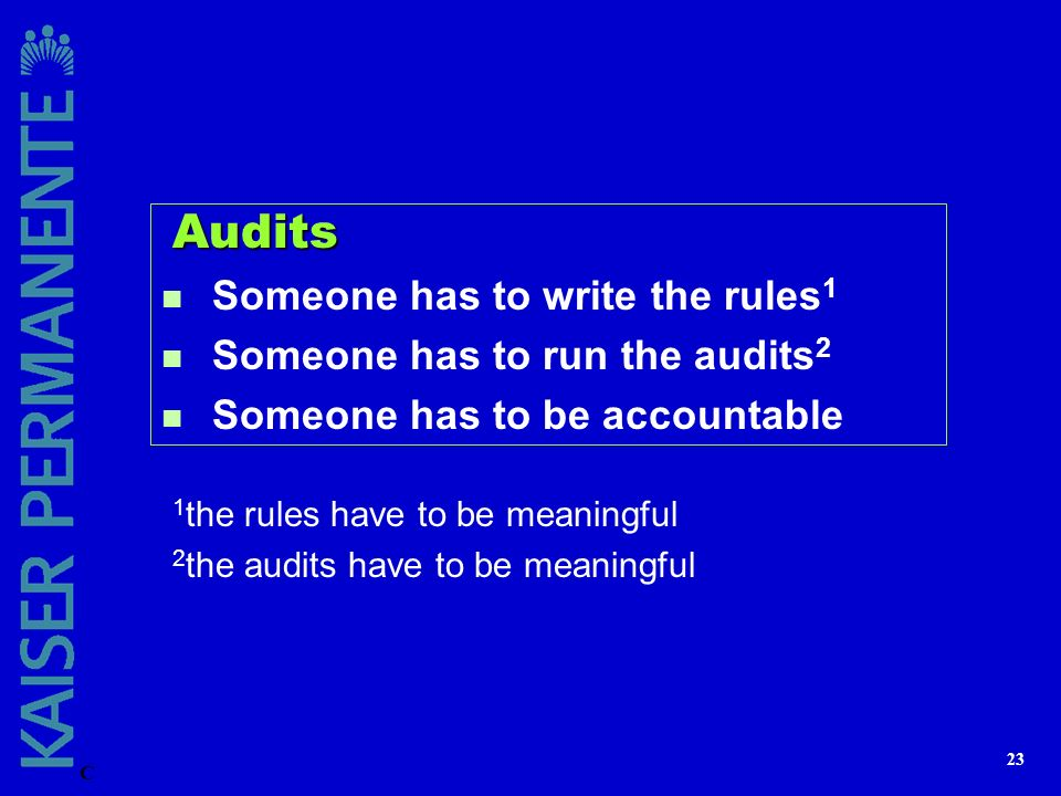 Someone has to write the rules1 Someone has to run the audits2