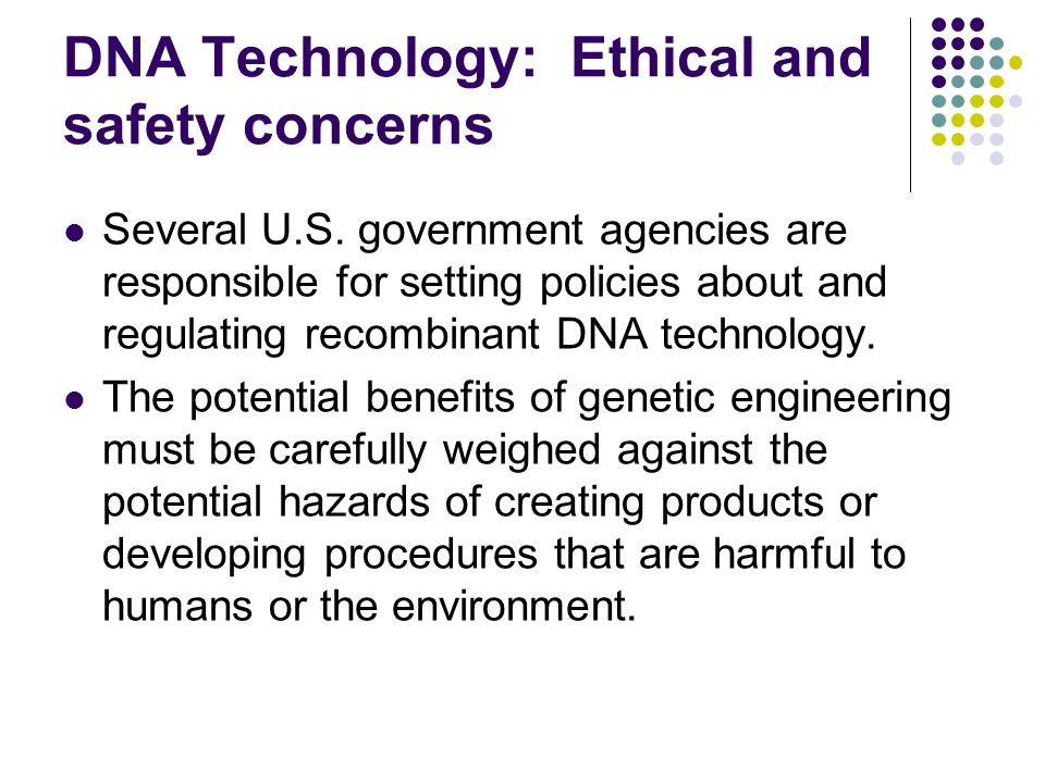 DNA Technology: Ethical and safety concerns