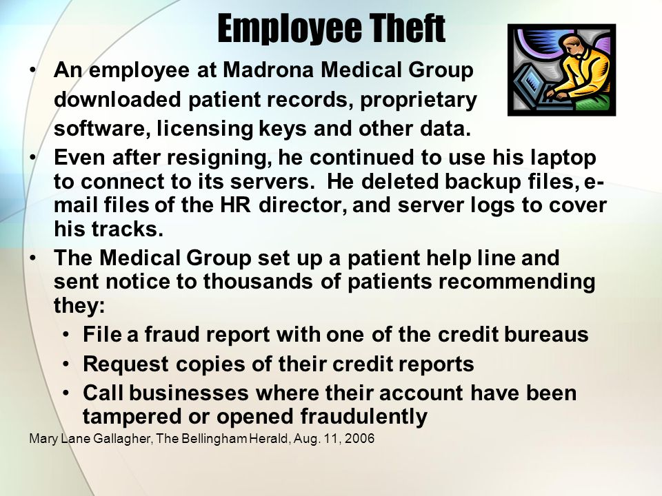 Employee Theft An employee at Madrona Medical Group