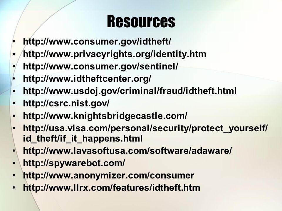 Resources http://www.consumer.gov/idtheft/