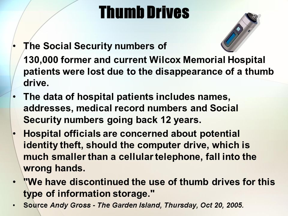 Thumb Drives The Social Security numbers of
