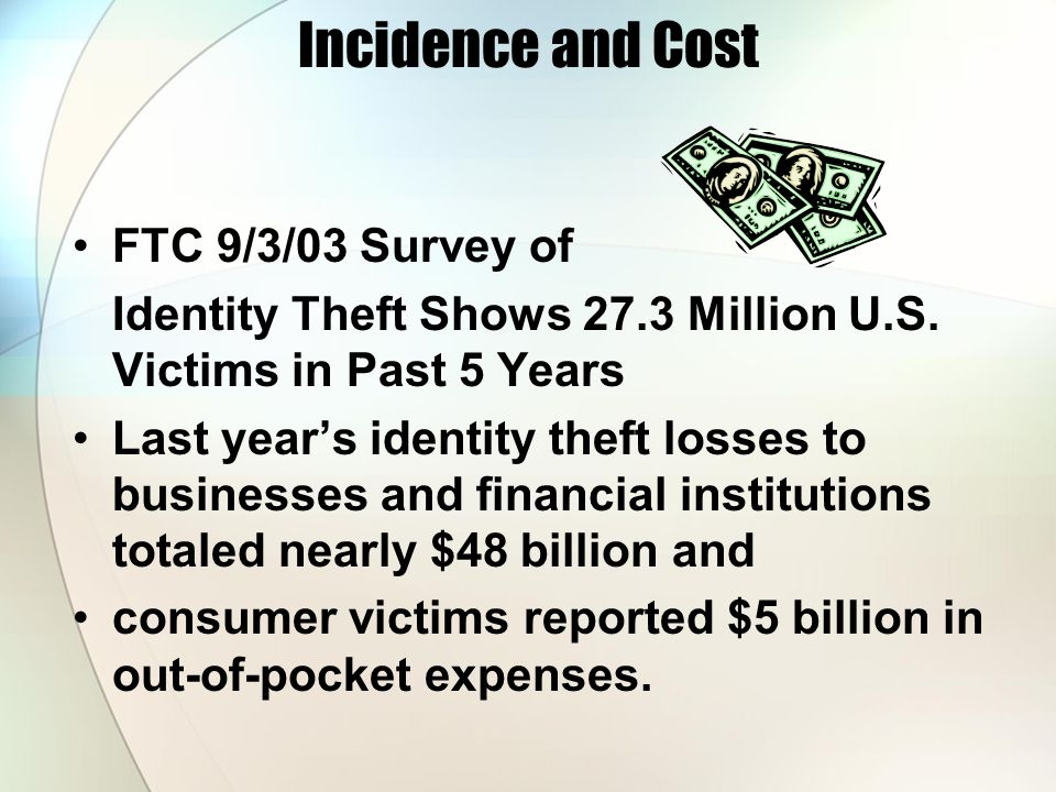 Incidence and Cost FTC 9/3/03 Survey of