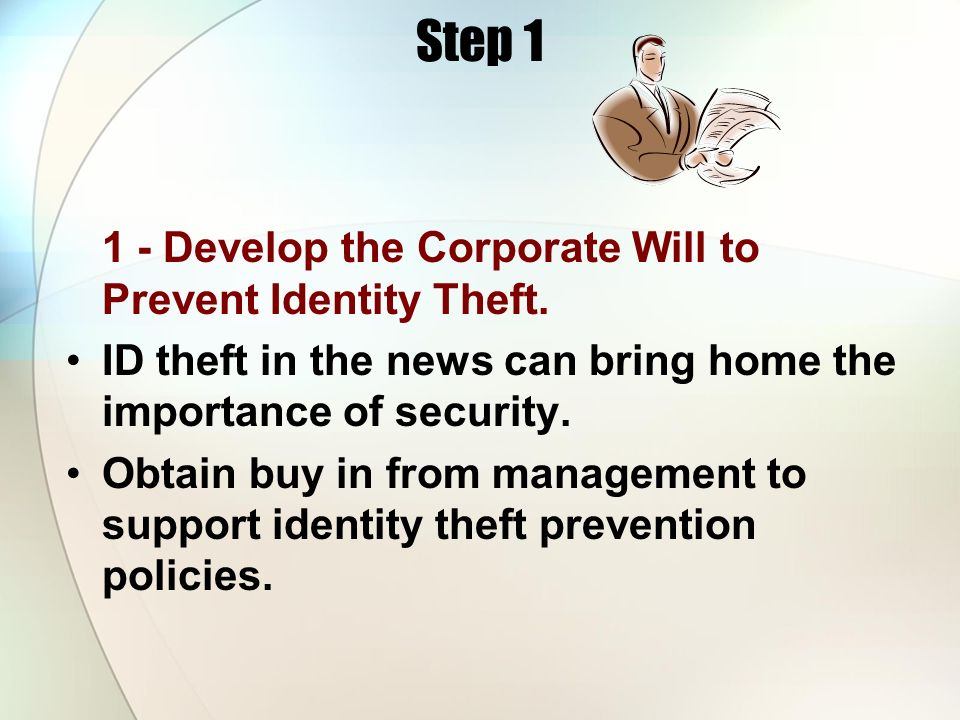 Step 1 1 - Develop the Corporate Will to Prevent Identity Theft.
