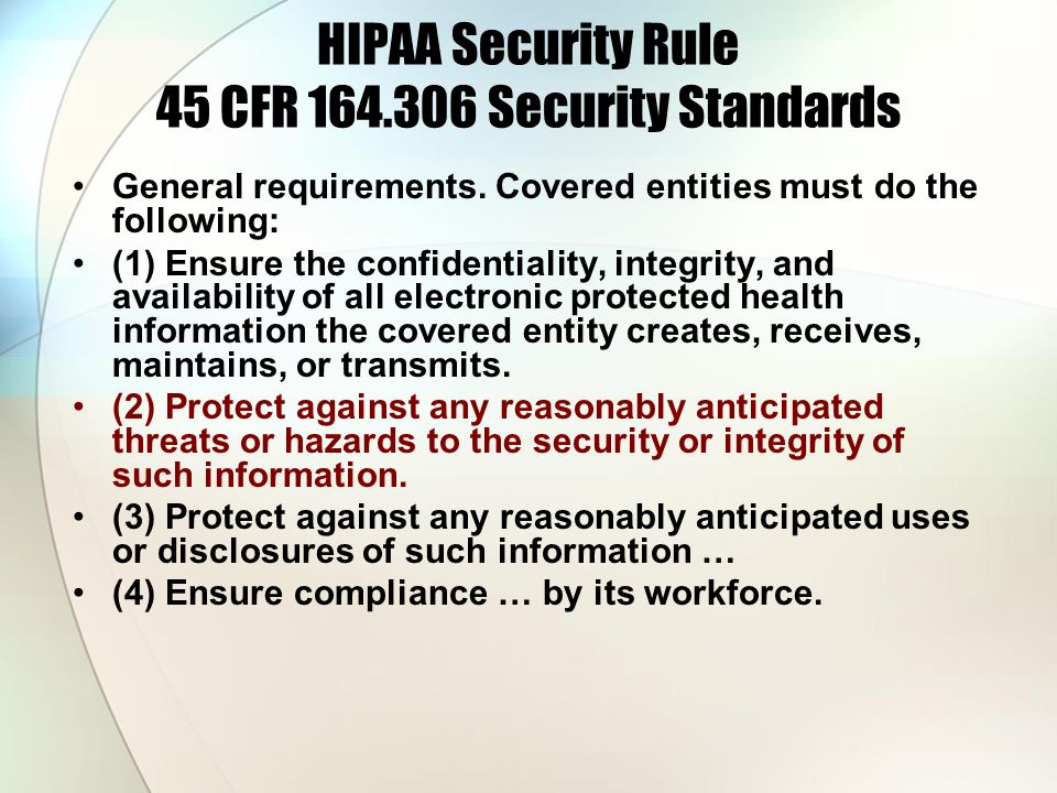 HIPAA Security Rule 45 CFR 164.306 Security Standards