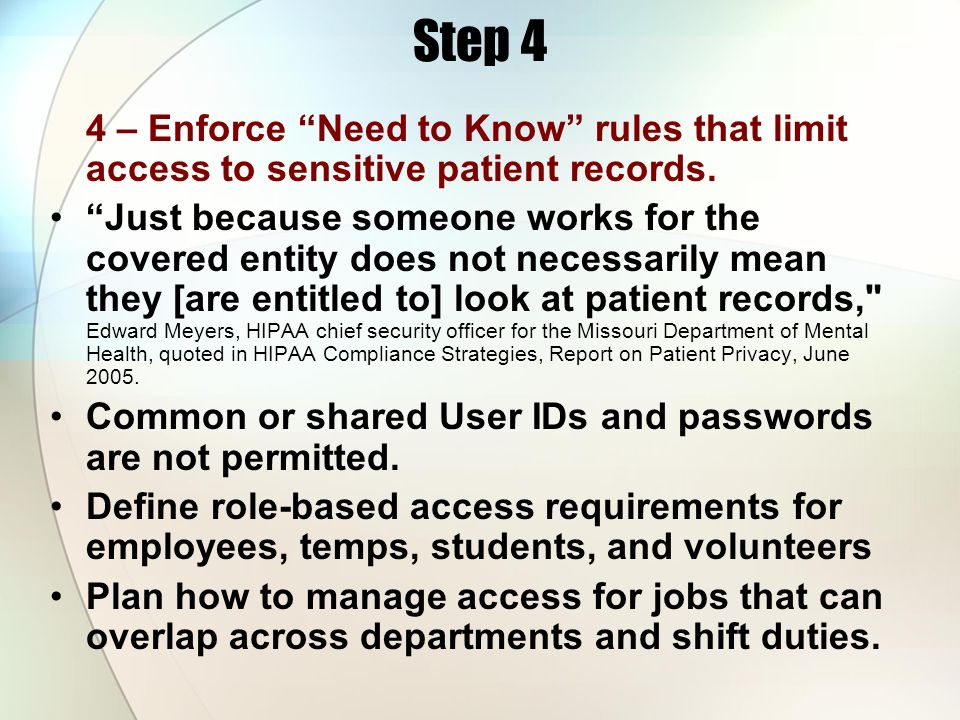 Step 4 4 – Enforce Need to Know rules that limit access to sensitive patient records.