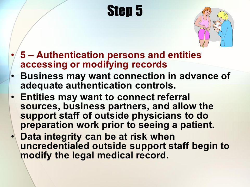 Step 5 5 – Authentication persons and entities accessing or modifying records.