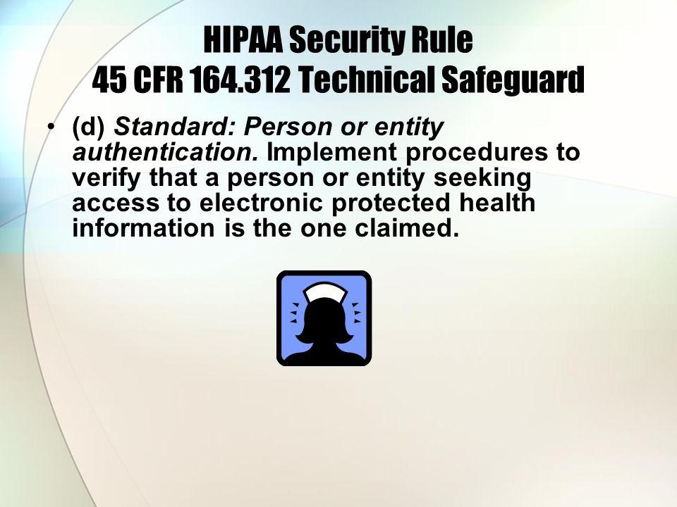 HIPAA Security Rule 45 CFR 164.312 Technical Safeguard