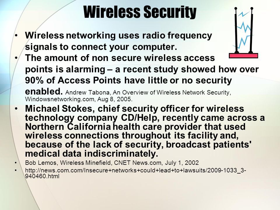 Wireless Security Wireless networking uses radio frequency