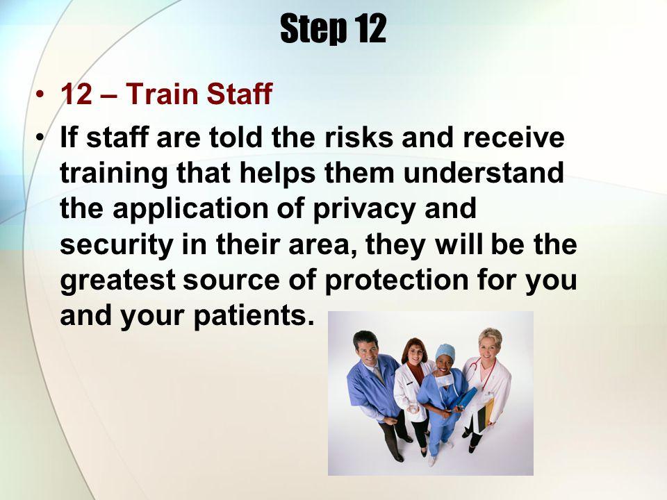 Step 12 12 – Train Staff.