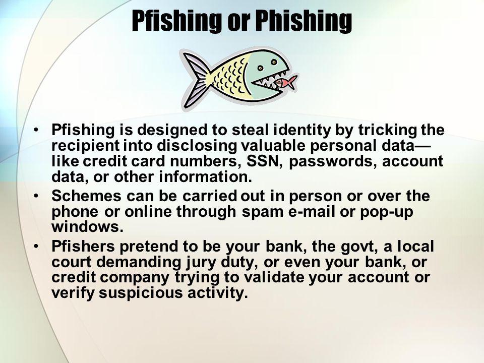 Pfishing or Phishing