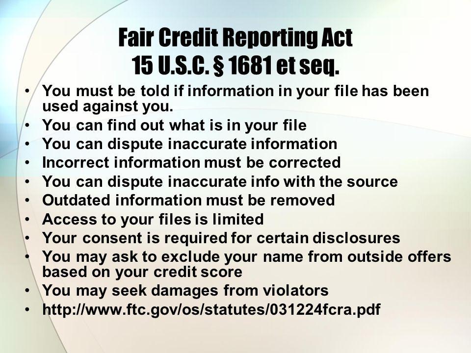 Fair Credit Reporting Act 15 U.S.C. § 1681 et seq.
